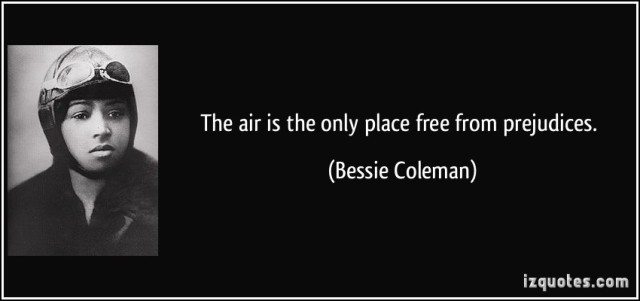 quote-the-air-is-the-only-place-free-from-prejudices-bessie-coleman-39916